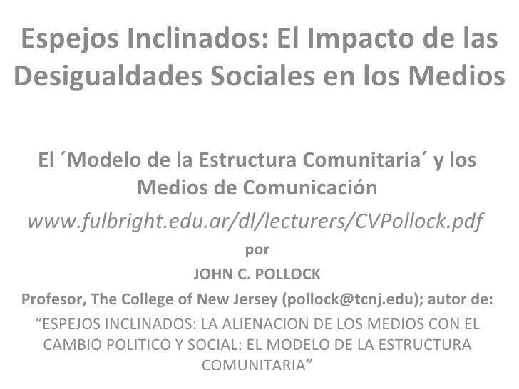 Espejos Inclinados: El Impacto de las Desigualdades Sociales en los Medios El ´Modelo de la Estructura Comunitaria´ y los ...