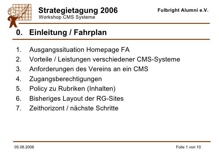 0.  Einleitung / Fahrplan <ul><li>Ausgangssituation Homepage FA </li></ul><ul><li>Vorteile / Leistungen verschiedener CMS-...