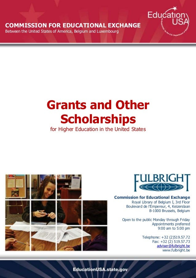 COMMISSION FOR EDUCATIONAL EXCHANGEBetween the United States of America, Belgium and Luxembourg                     Grants...