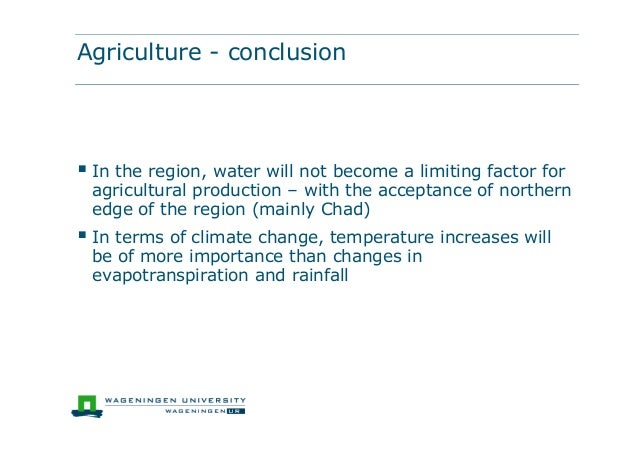 Agriculture - conclusion In the region, water will not become a limiting factor foragricultural production – with the acc...