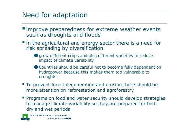 Need for adaptationimprove preparedness for extreme weather eventssuch as droughts and floods in the agricultural and en...