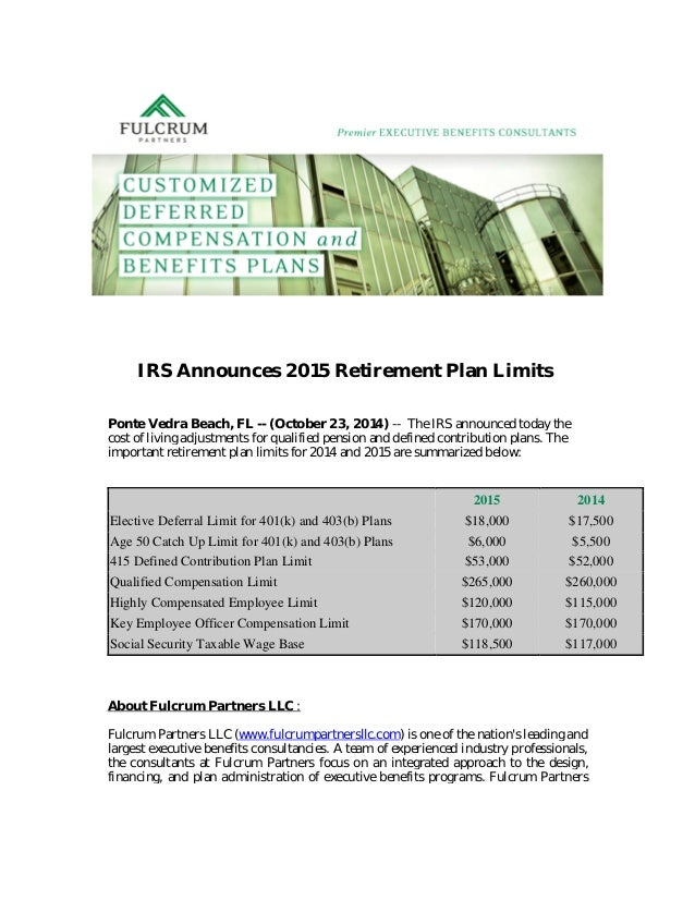 IRS Announces 2015 Retirement Plan Limits Ponte Vedra Beach, FL -- (October 23, 2014) -- The IRS announced today the cost ...