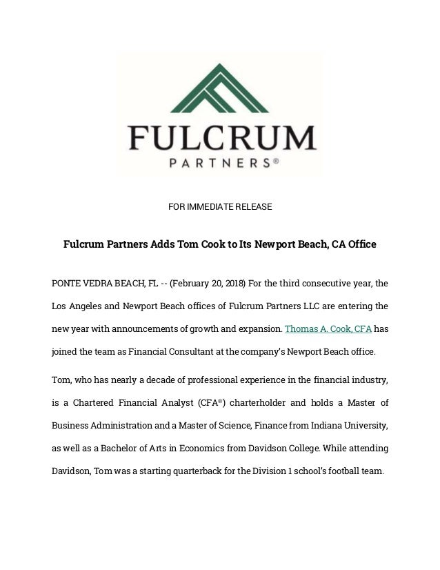 FOR IMMEDIATE RELEASE Fulcrum Partners Adds Tom Cook to Its Newport Beach, CA Office PONTE VEDRA BEACH, FL -- (February 20...