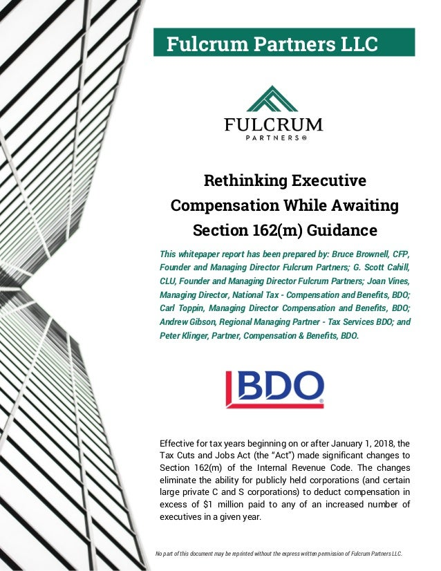 Fulcrum Partners LLC Rethinking Executive Compensation While Awaiting Section 162(m) Guidance This whitepaper report has b...