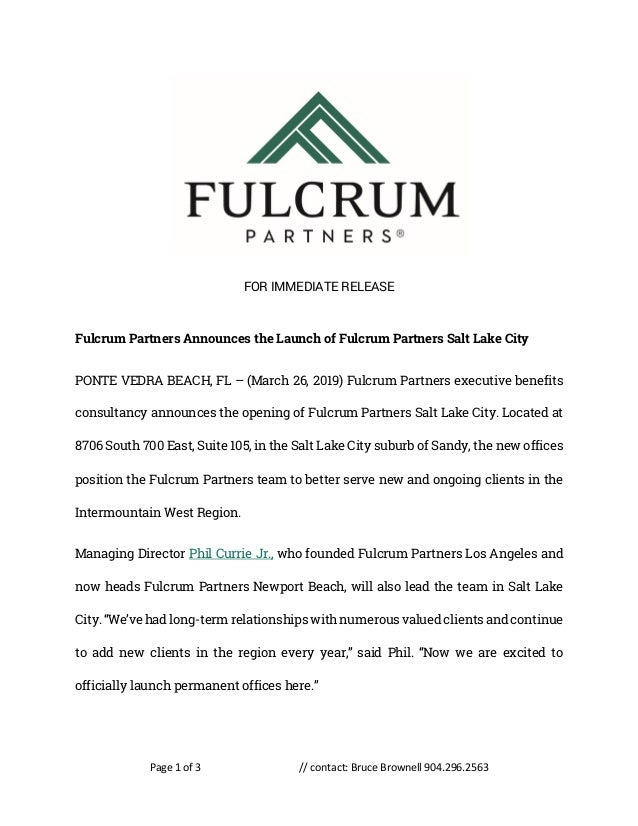 Page 1 of 3 // contact: Bruce Brownell 904.296.2563 FOR IMMEDIATE RELEASE Fulcrum Partners Announces the Launch of Fulcrum...