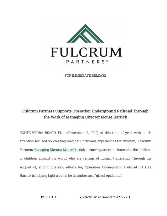 PAGE 1 OF 4 // contact: Bruce Brownell 904.296.2563 FOR IMMEDIATE RELEASE Fulcrum Partners Supports Operation Underground ...