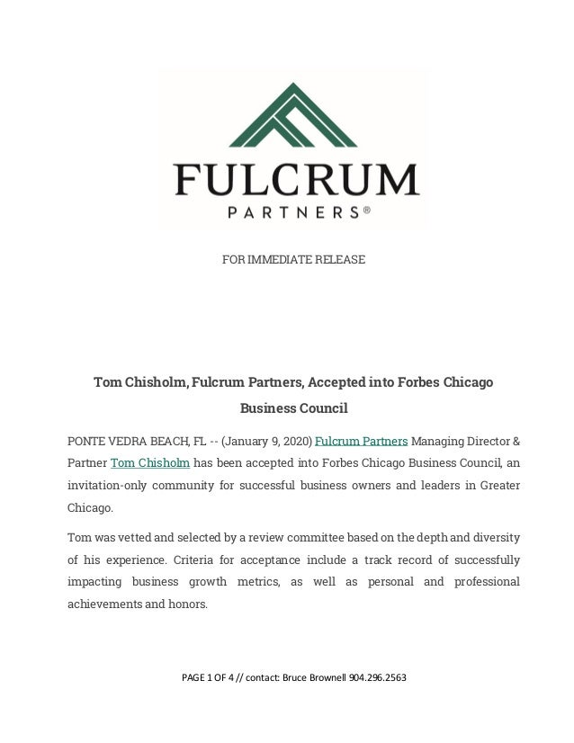 PAGE 1 OF 4 // contact: Bruce Brownell 904.296.2563 FOR IMMEDIATE RELEASE Tom Chisholm, Fulcrum Partners, Accepted into Fo...