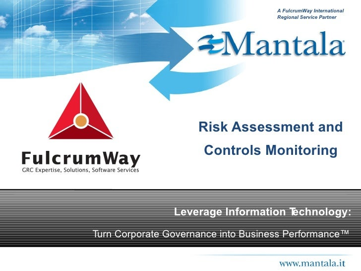 Risk Assessment and Controls Monitoring Copyright ©. Fulcrum Information Technology, Inc. A FulcrumWay International Regio...