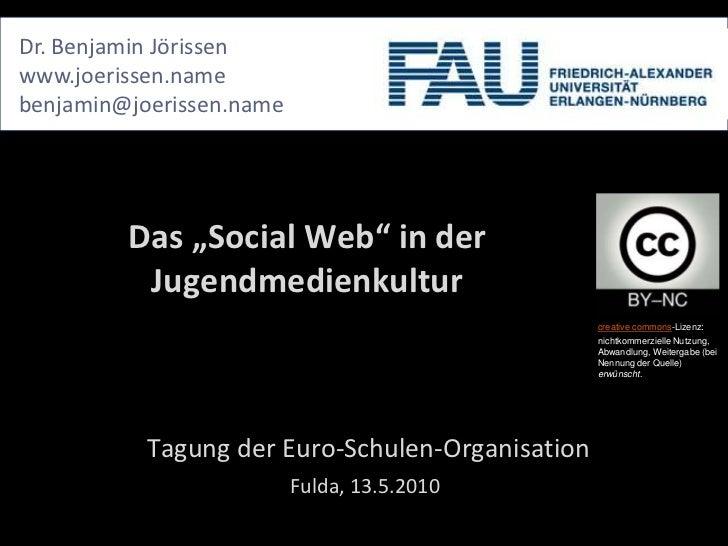 "Dr. Benjamin Jörissen<br />www.joerissen.name<br />benjamin@joerissen.name<br />Das ""Social Web"" in der Jugendmedienkultur..."