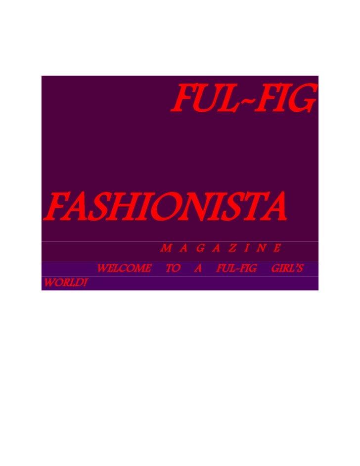 FUL-FIG  <br />       FASHIONISTA<br />                                                  M   A   G   A   Z   I...