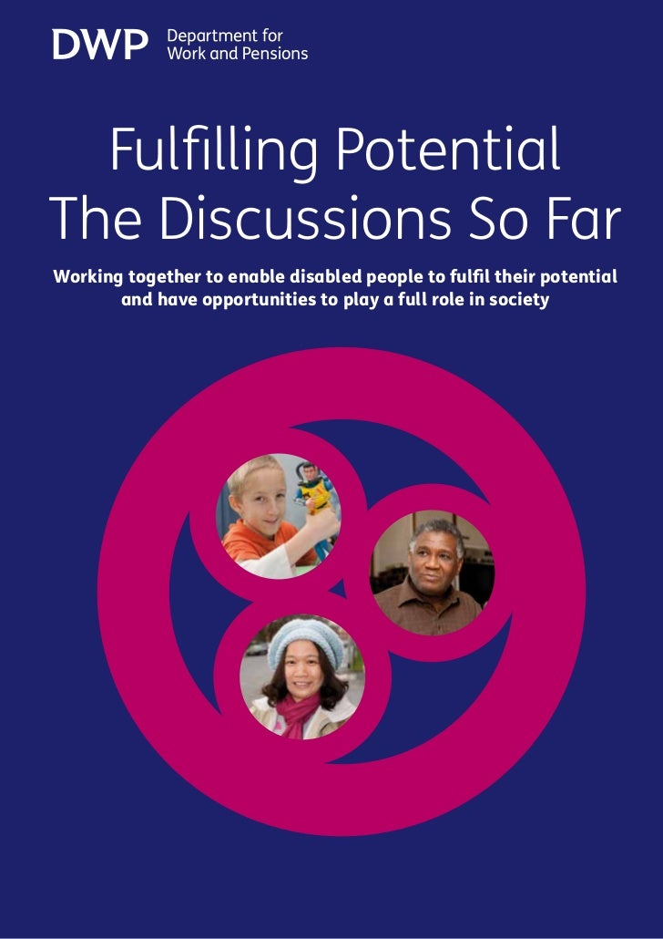 Fulfilling PotentialThe Discussions So FarWorking together to enable disabled people to fulfil their potential       and h...