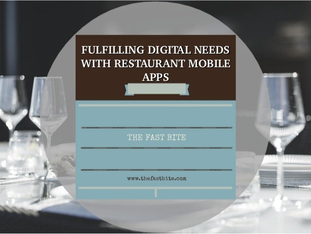 FULFILLING DIGITAL NEEDS FULFILLING DIGITAL NEEDS  WITH RESTAURANT MOBILE WITH RESTAURANT MOBILE  APPSAPPS