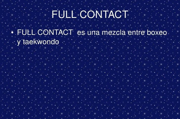 FULLCONTACT     ●   FULLCONTACTesunamezclaentreboxeo         ytaekwondo