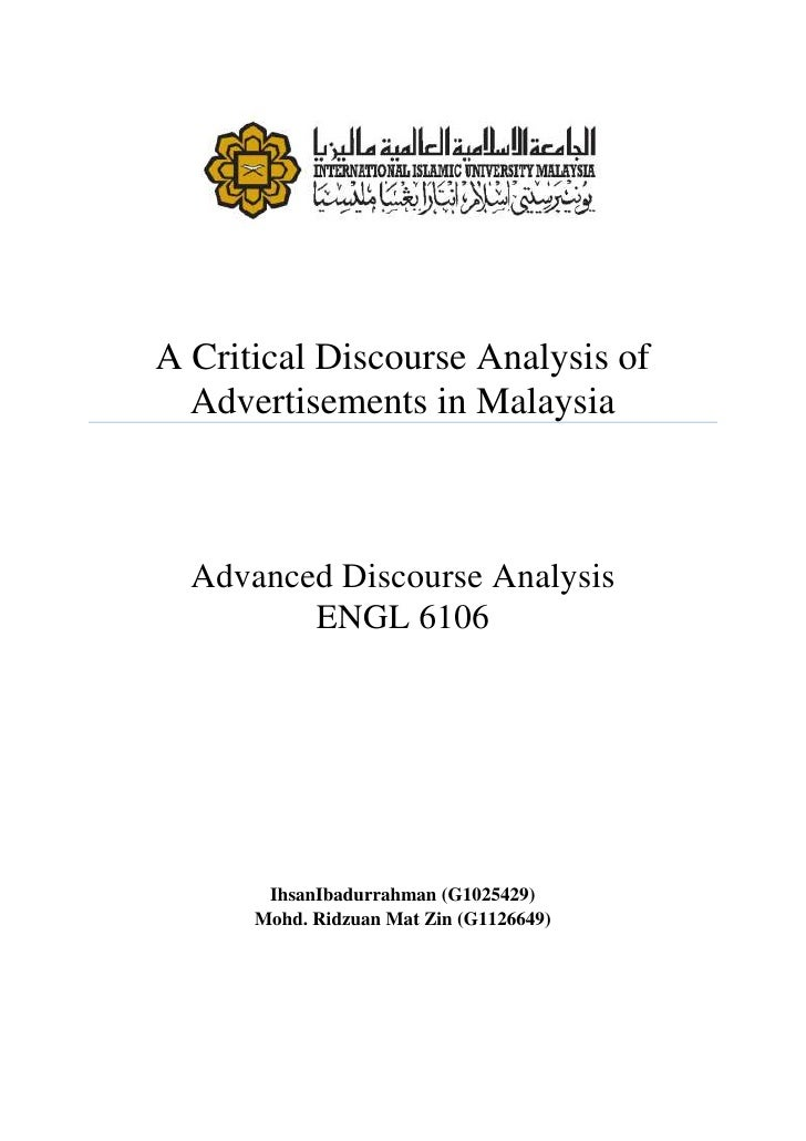 A Critical Discourse Analysis of  Advertisements in Malaysia  Advanced Discourse Analysis         ENGL 6106       IhsanIba...