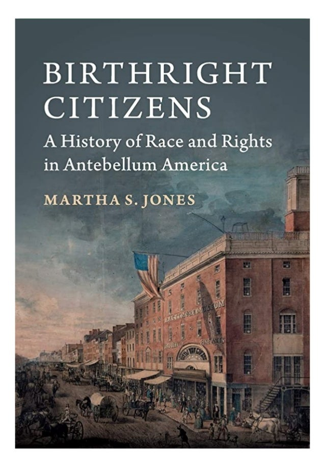 if you want to download or read Birthright Citizens: A History of Race and Rights in Antebellum America (Studies in Legal ...
