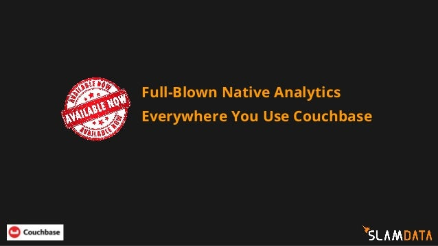 Full-Blown Native Analytics Everywhere You Use Couchbase