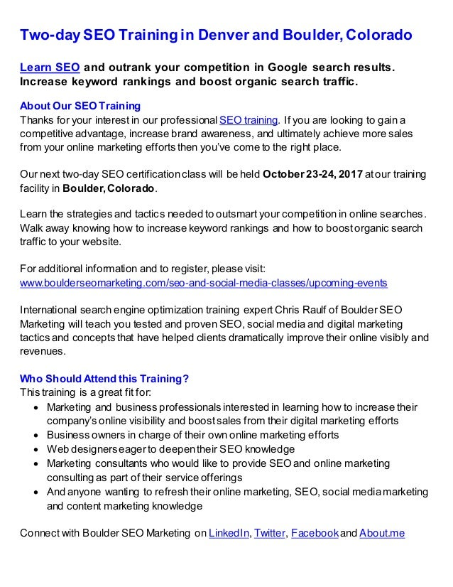 Two-day SEO Training in Denver and Boulder, Colorado Learn SEO and outrank your competition in Google search results. Incr...
