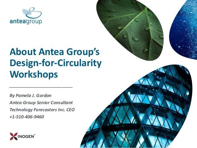 About Antea Group's Design-for-Circularity Workshops _____________________________ By Pamela J. Gordon Antea Group Senior ...