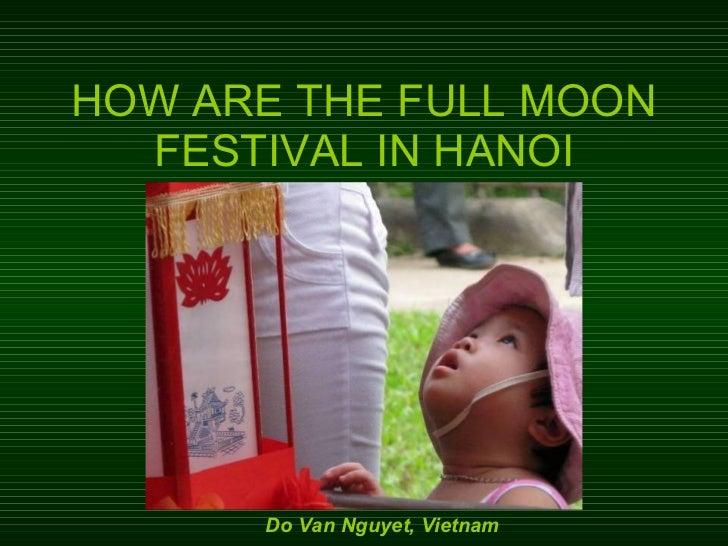 HOW ARE THE FULL MOON FESTIVAL IN HANOI 2008 Nov Do Van Nguyet, Vietnam