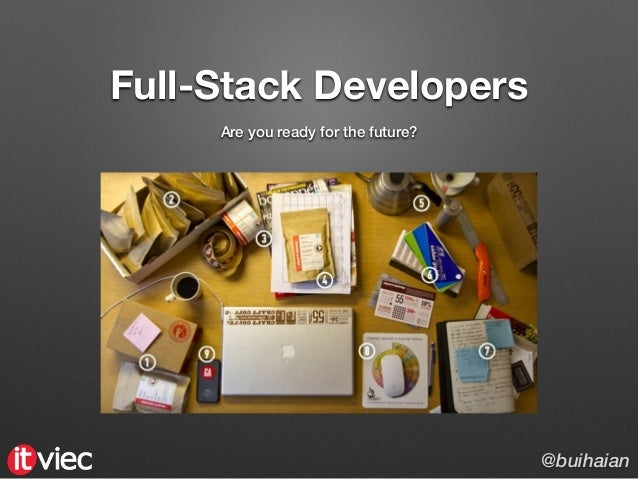 Full-Stack Developers Are you ready for the future? @buihaian