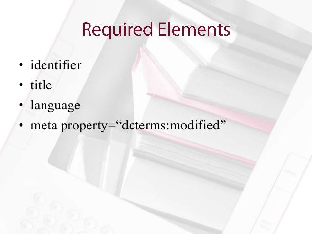 """•   identifier•   title•   language•   meta property=""""dcterms:modified"""""""