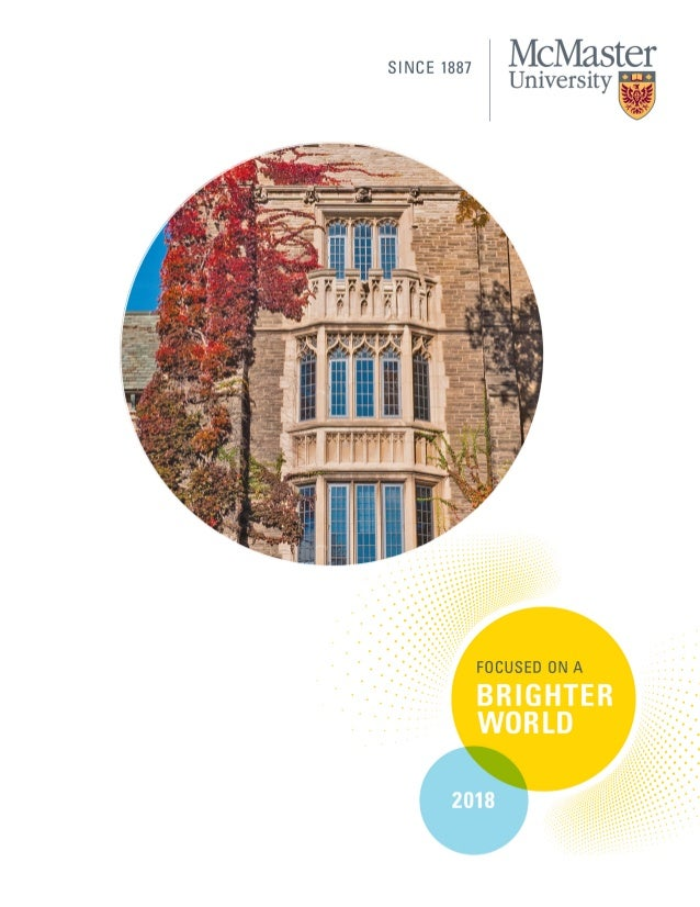McMASTER VIEWBOOK 2018 1 future.mcmaster.ca McMaster University sits on the traditional Territories of the Mississauga and...