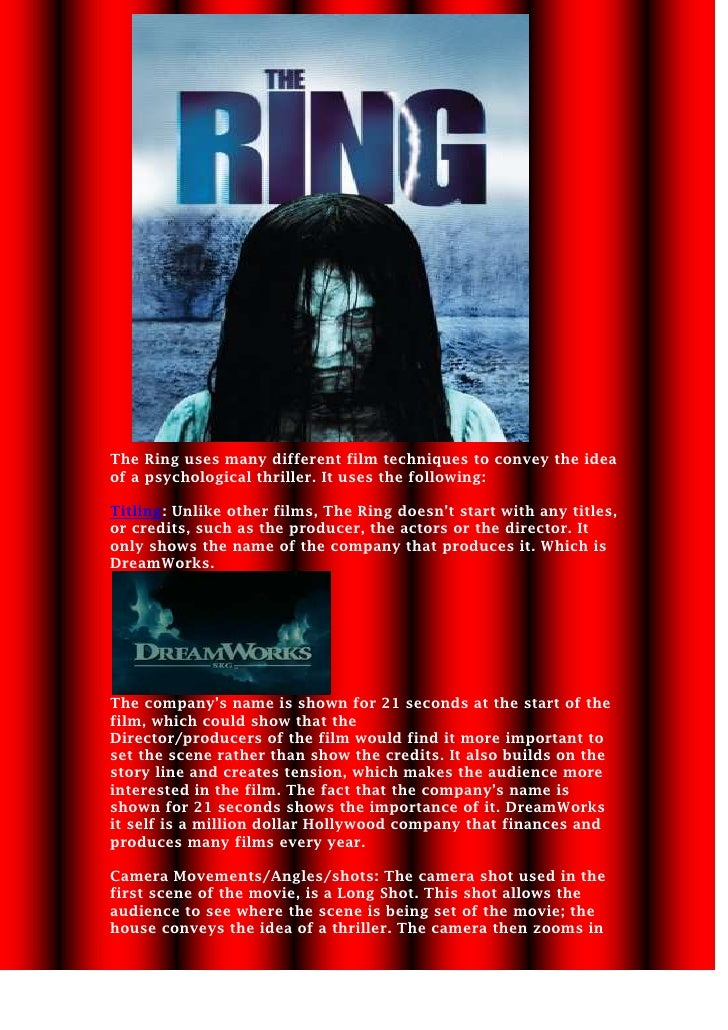228600-768985<br />The Ring uses many different film techniques to convey the idea of a psychological thriller. It uses th...
