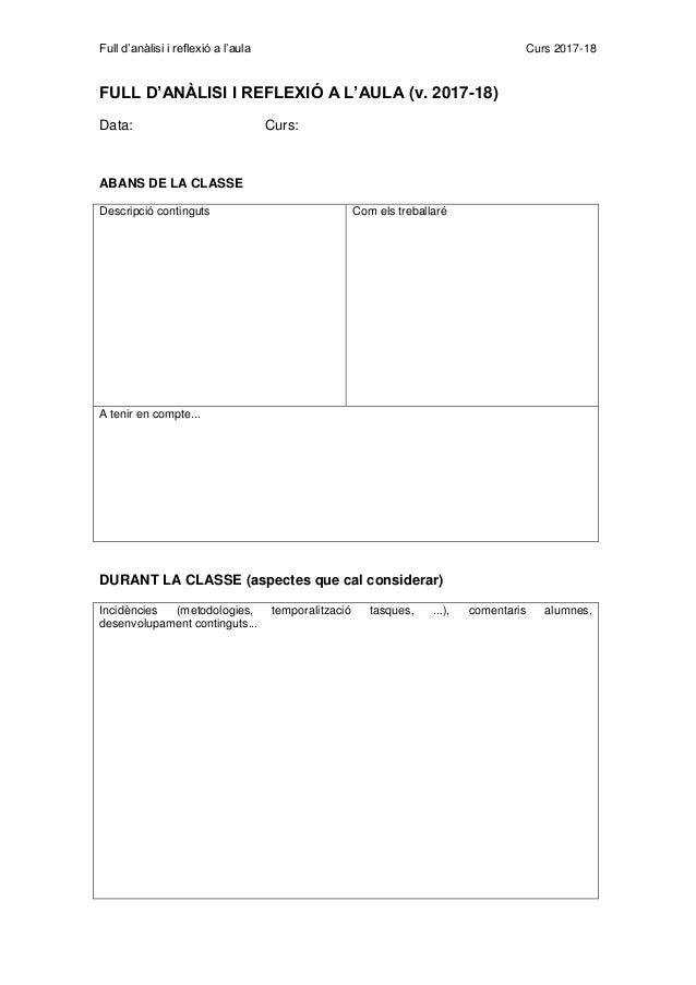 Full d'anàlisi i reflexió a l'aula Curs 2017-18 FULL D'ANÀLISI I REFLEXIÓ A L'AULA (v. 2017-18) Data: Curs: ABANS DE LA CL...