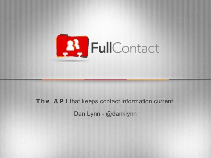 The API  that keeps contact information current. Dan Lynn - @danklynn