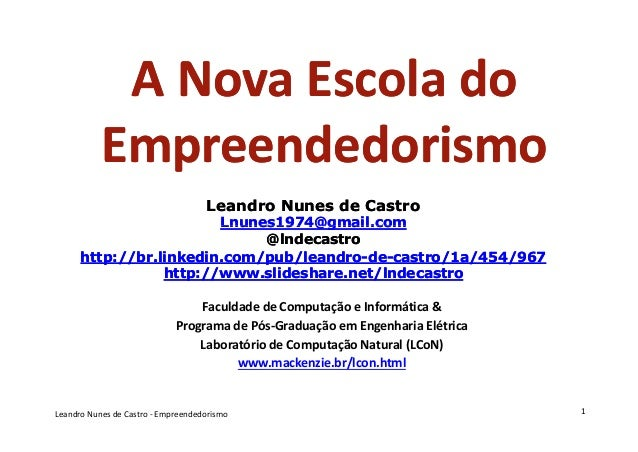 A Nova Escola do           Empreendedorismo                                    Leandro Nunes de Castro                    ...