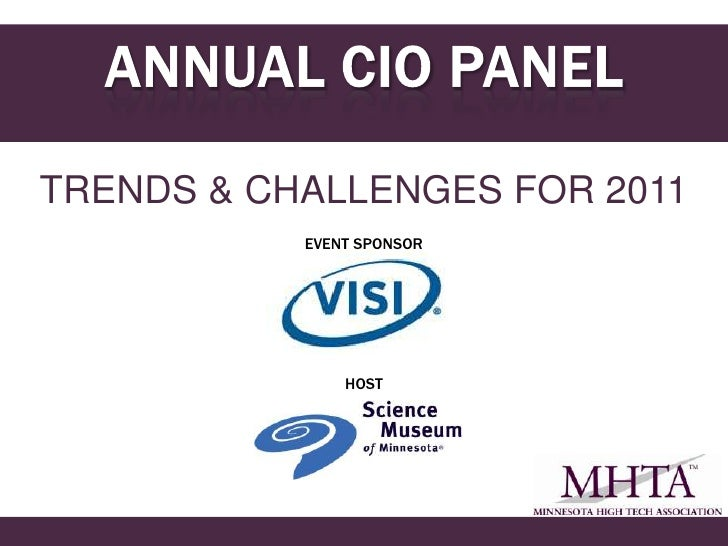 ANNUAL CIO PANEL<br />TRENDS & CHALLENGES FOR 2011<br />EVENT SPONSOR<br />HOST<br />