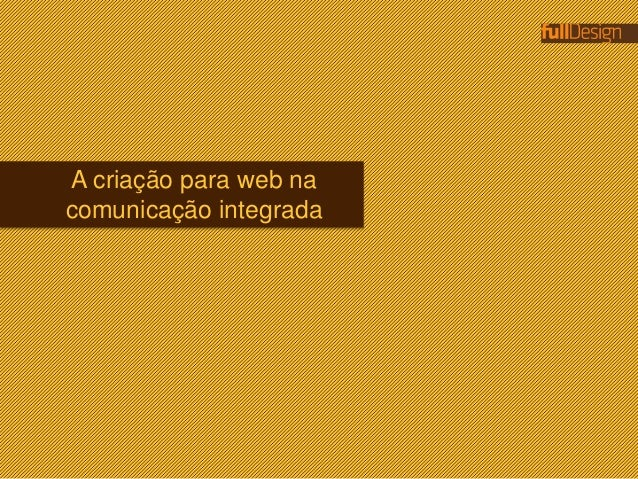 A criação para web na comunicação integrada