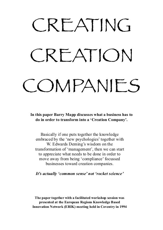 CREATINGCREATIONCOMPANIESIn this paper Barry Mapp discusses what a business has to   do in order to transform into a 'Crea...