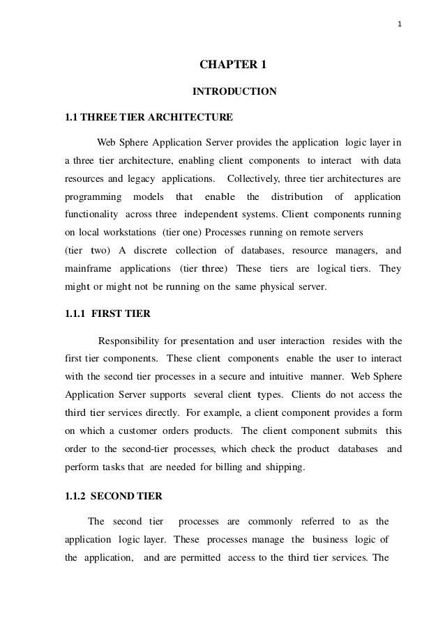 1                                CHAPTER 1                                INTRODUCTION1.1 THREE TIER ARCHITECTURE       We...