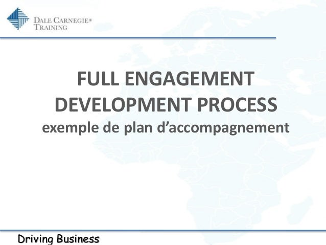 Driving Business FULL ENGAGEMENT DEVELOPMENT PROCESS exemple de plan d'accompagnement