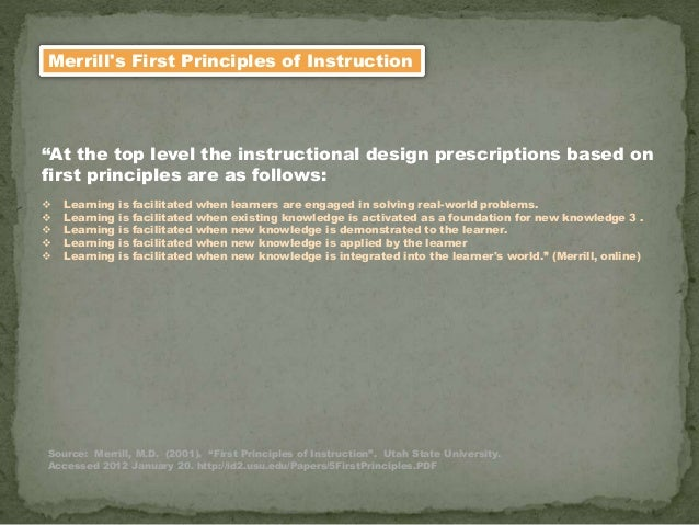 """Merrill's First Principles of Instruction """"At the top level the instructional design prescriptions based on first principl..."""