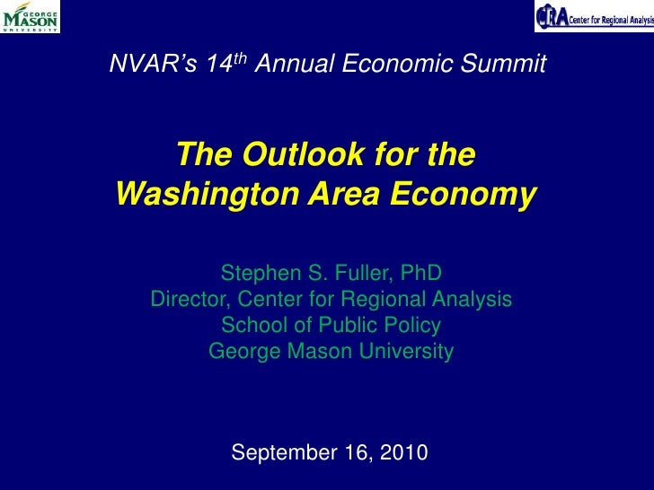 NVAR's 14th Annual Economic Summit<br />The Outlook for the<br />Washington Area Economy<br />Stephen S. Fuller, PhD<br />...