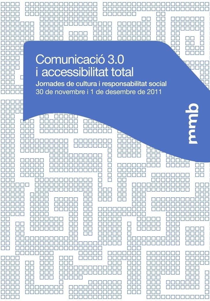 Comunicació 3.0 i accessibilitat total