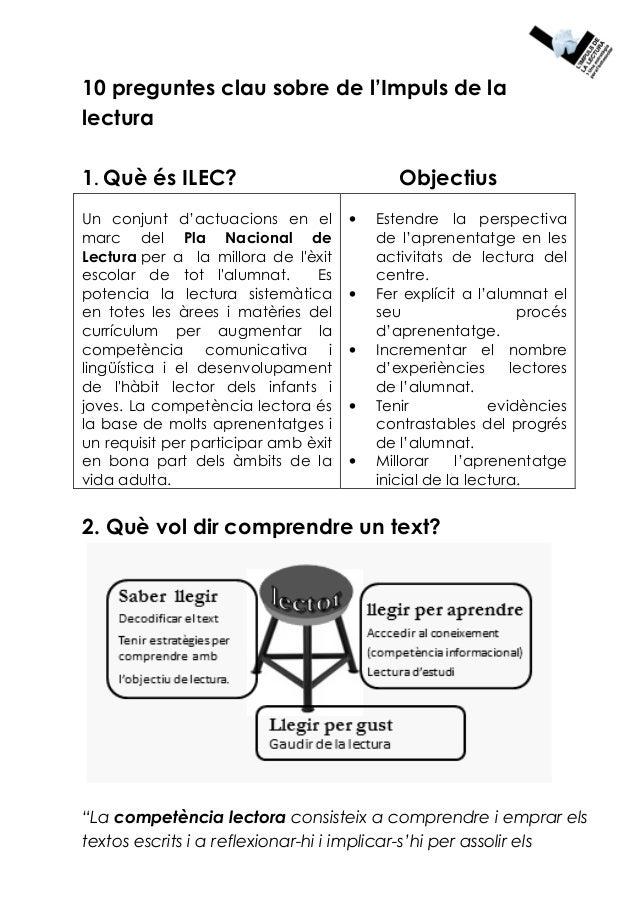 10 preguntes clau sobre de l'Impuls de la lectura 1. Què és ILEC? Objectius Un conjunt d'actuacions en el marc del Pla Nac...