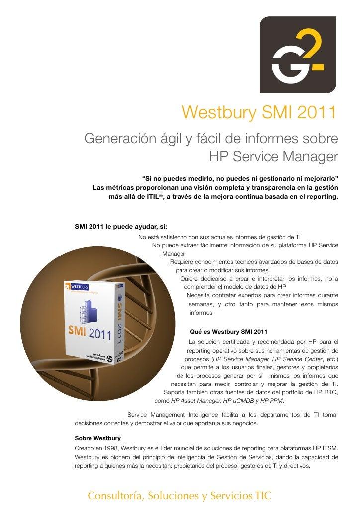 Westbury SMI 2011   Generación ágil y fácil de informes sobre                       HP Service Manager                    ...