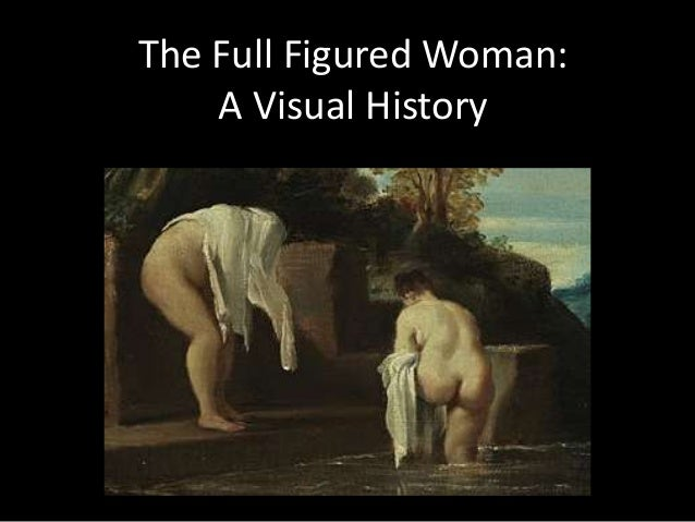 The Full Figured Woman: A Visual History