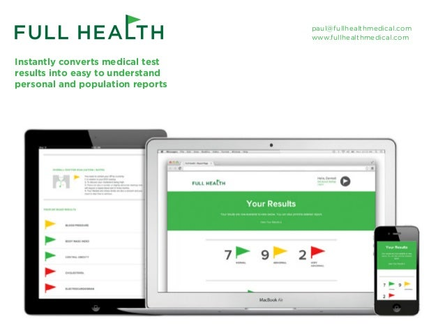 Instantly converts medical test results into easy to understand personal and population reports paul@fullhealthmedical.com...