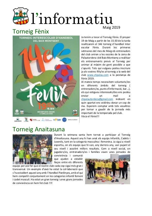 l'informatiu Torneig Fènix Ja tenim a tocar el Torneig Fènix. El proper 19 de Maig a partir de les 15:30 de la tarda reali...
