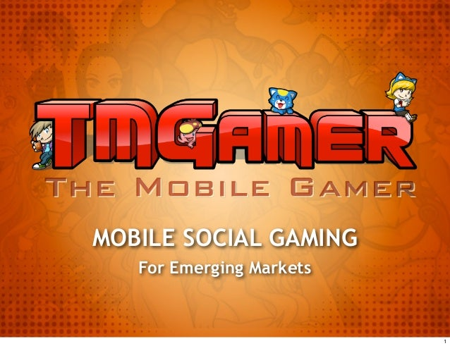 MOBILE SOCIAL GAMING   For Emerging Markets                          1