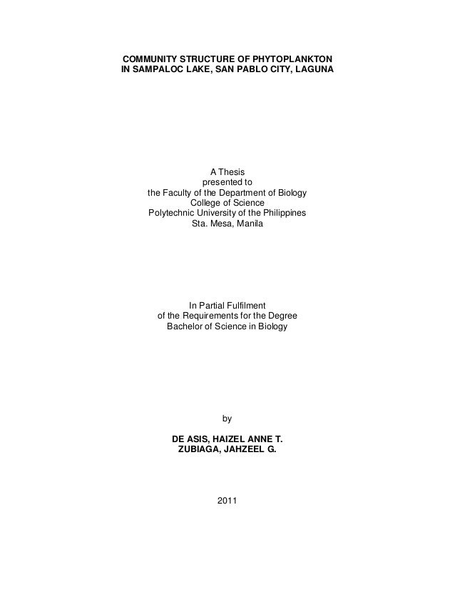 COMMUNITY STRUCTURE OF PHYTOPLANKTON IN SAMPALOC LAKE, SAN PABLO CITY, LAGUNA A Thesis presented to the Faculty of the Dep...