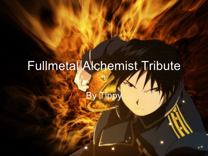 Fullmetal Alchemist Tribute By Tippy