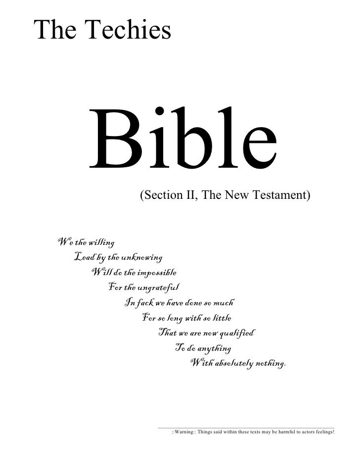 The Techies              1   Bible      (Section II, The New Testament)        We the willing        Lead by the unknowing...