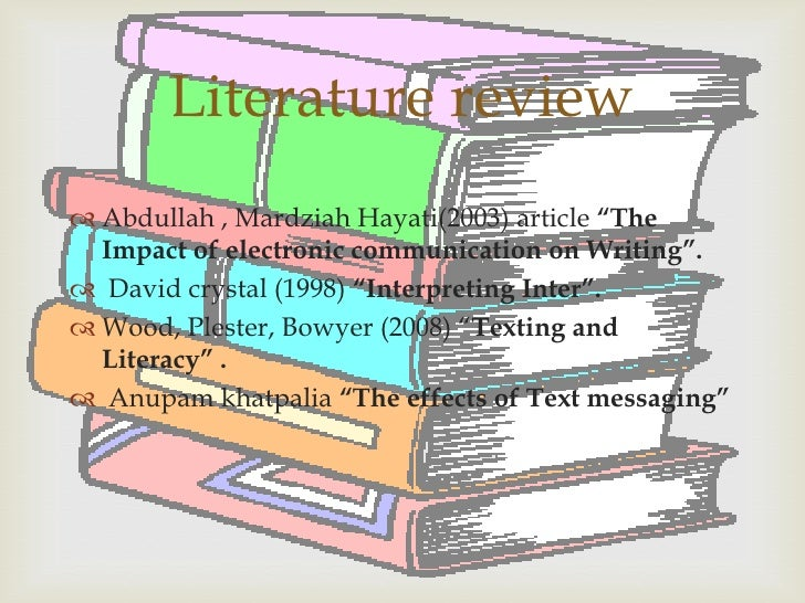 literature review on the effect of text messaging on literacy skill Early literacy: policy and practice  an analysis of the research literature indicates specific skills and abilities of  harvard educational review, 71, 345-365.