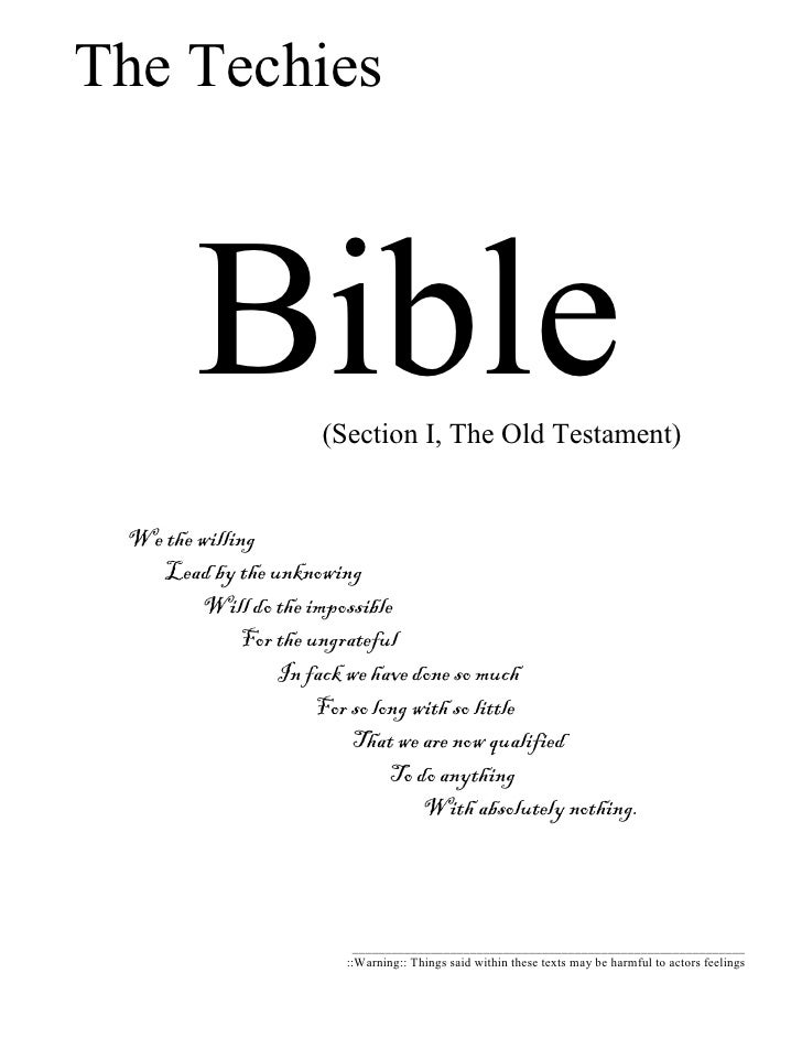 The Techies              1   Bible        (Section I, The Old Testament)        We the willing        Lead by the unknowin...