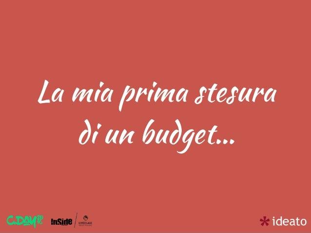 La mia prima stesura di un budget…